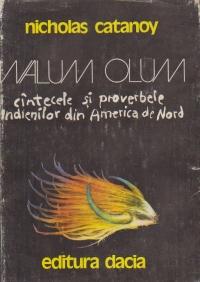 Walum Olum - Cintecele si proverbele indienilor din America de Nord