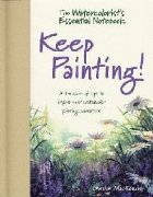 Watercolorist\'s Essential Notebook - Keep Painting!