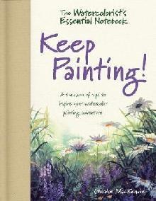 Watercolorist's Essential Notebook - Keep Painting!
