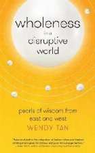 Wholeness in a Disruptive World