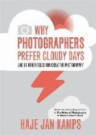 Why Photographers Prefer Cloudy Days
