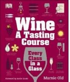 Wine A Tasting Course. Every Class in a Glass