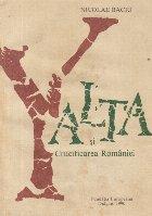 Yalta crucificarea Romaniei