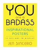 You Are a Badass (R) Inspirational Posters