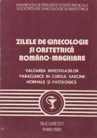 Zilele de ginecologie si obstetrica romano-maghiara