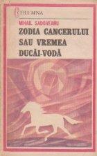 Zodia cancerului sau vremea Ducai- Voda