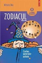 Zodiacul. Cartea semnelor astrale (ediția a III-a)